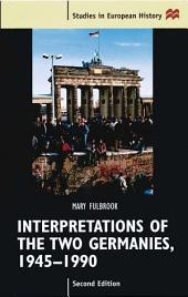 Interpretations of the Two Germanies, 1945-1990: Edition 2