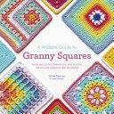 A Modern Guide to Granny Squares