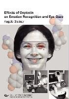 Effects of Oxytocin on Emotion Recognition and Eye Gaze PDF