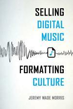 Selling Digital Music, Formatting Culture