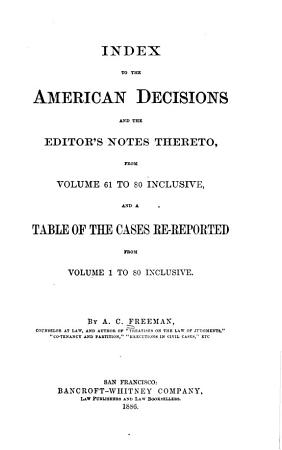 Index to the American Decisions and the Editor s Notes Thereto   with a Table of Cases Re reported     PDF