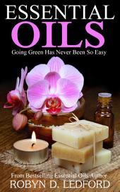 Essential Oils: Going Green Has Never Been So Easy