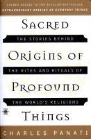 Sacred Origins of Profound Things PDF