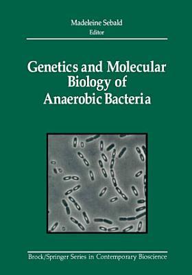 Genetics and Molecular Biology of Anaerobic Bacteria
