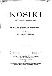.. Kosiki: opéra-comique en trois actes