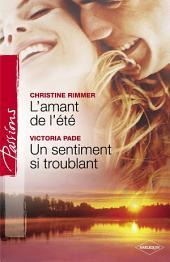 L'amant de l'été - Un sentiment si troublant (Harlequin Passions)