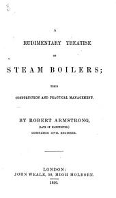 A Rudimentary Treatise of Steam-Boilers