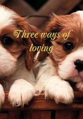 Three ways of loving PDF