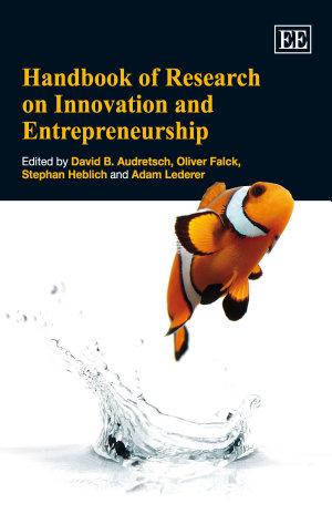 Handbook of Research on Innovation and Entrepreneurship