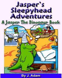 Jasper S Sleepyhead Adventures Book PDF