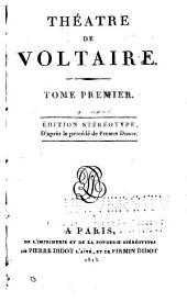 Théâtre de Voltaire: Volumes1à2