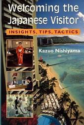 Welcoming the Japanese Visitor: Insights, Tips, Tactics