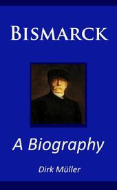 Bismarck - A Biography
