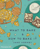 What to Bake   How to Bake It
