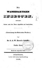 Die wanzenartigen Insecten: getreu nach der Natur abgebildet und beschrieben, Bände 5-6