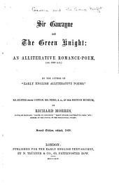 Sir Gawayne and the Green Knight: An Alliterative Romance-poem, (ab. 1360 A. D.)