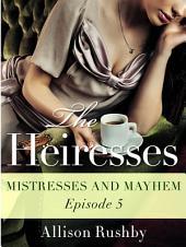 The Heiresses #5: Mistresses and Mayhem