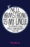 Neil Armstrong Is My Uncle and Other Lies Muscle Man McGinty Told Me