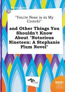 You re Nose Is in My Crotch  and Other Things You Shouldn t Know about Notorious Nineteen