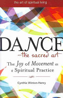 Dance-- the Sacred Art