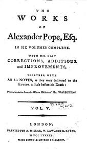 The Works of Alexander Pope, Esq: ...