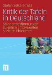 Kritik der Tafeln in Deutschland: Standortbestimmungen zu einem ambivalenten sozialen Phänomen