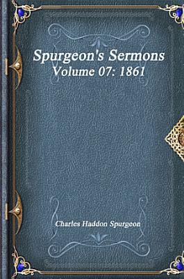 Spurgeon s Sermons Volume 07  1861