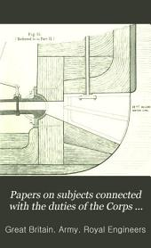 Papers on Subjects Connected with the Duties of the Corps of Royal Engineers: Volume 15