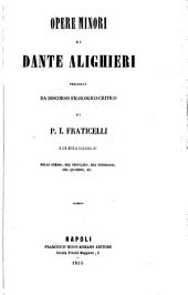 Opere minori, precedute da discorso filologico-critico di P.I. Fraticelli