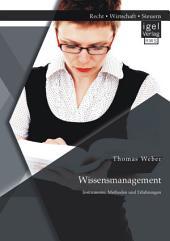 Wissensmanagement: Instrumente, Methoden und Erfahrungen