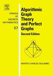 Algorithmic Graph Theory and Perfect Graphs: Edition 2