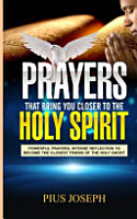 Prayers That Bring You Closer to the Holy Spirit PDF