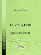 Le Vieux Paris: Contes historiques