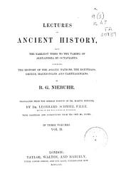 Lectures on Ancient History, from the Earliest Times to the Taking of Alexandria by Octavianus ...