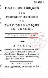 Essais historiques sur l'origine et les progrès de l'art dramatique en France