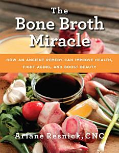 The Bone Broth Miracle Book