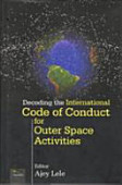 Decoding The International Code Of Conduct For Outer Space Activities