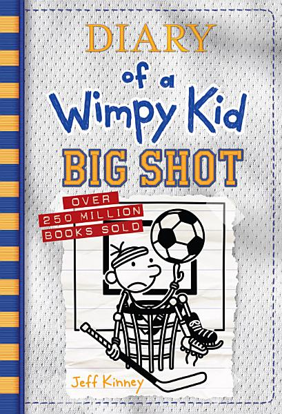 Download Big Shot  Diary of a Wimpy Kid Book 16  Book