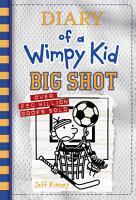 Big Shot  Diary of a Wimpy Kid Book 16  PDF