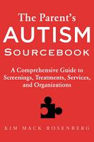 The Parent s Autism Sourcebook PDF