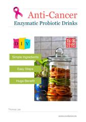 Anti-Cancer Enzymatic Probiotic Drinks