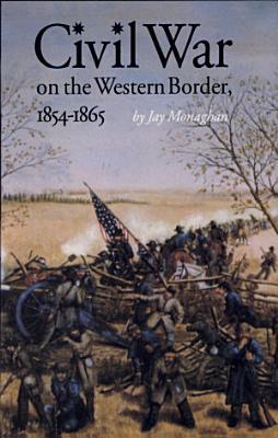 Civil War on the Western Border  1854 1865 PDF