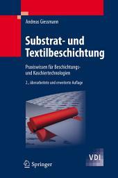 Substrat- und Textilbeschichtung: Praxiswissen für Beschichtungs- und Kaschiertechnologien, Ausgabe 2