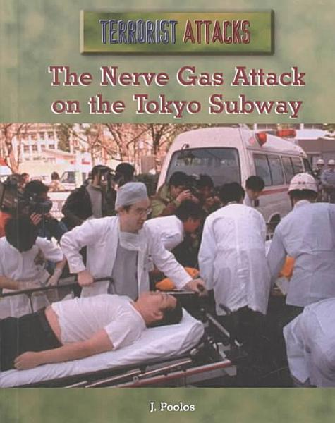 The Nerve Gas Attack on the Tokyo Subway