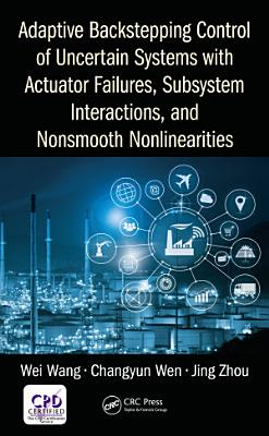 Adaptive Backstepping Control of Uncertain Systems with Actuator Failures  Subsystem Interactions  and Nonsmooth Nonlinearities PDF