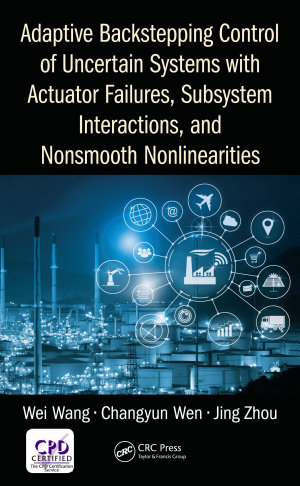 Adaptive Backstepping Control of Uncertain Systems with Actuator Failures  Subsystem Interactions  and Nonsmooth Nonlinearities