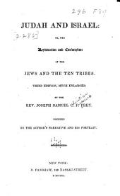Judah and Israel: Or, the Restoration and Conversion of the Jews and the Ten Tribes