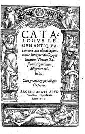 Catalogvs Legvm Antiqvarum: unà cum adiuncta summaria Interpretatione