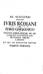 Praxis iuris romani in foro germanico iuxta ordinem Edicti perpetui et Pandectarum Iustiniani: Volume 3