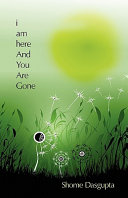 I Am Here and You Are Gone